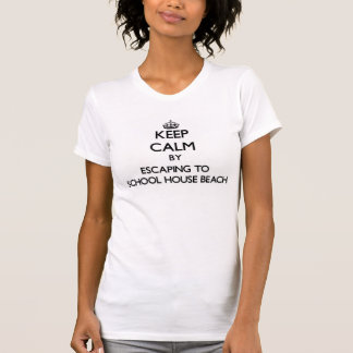 Keep calm by escaping to School House Beach Wiscon T Shirt