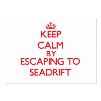 Keep calm by escaping to Seadrift Texas Business Cards