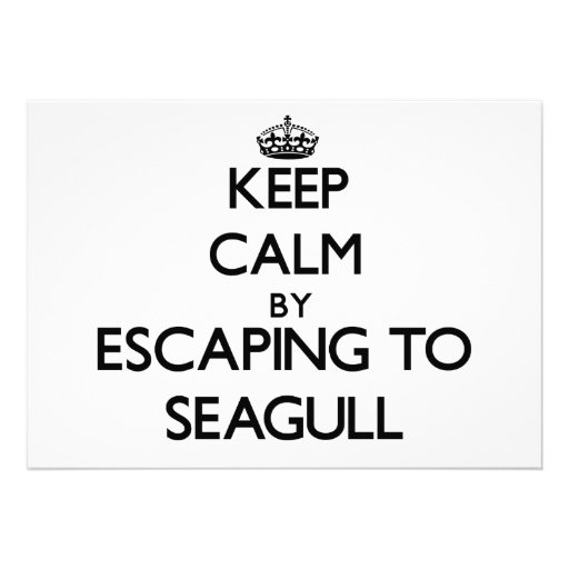 Keep calm by escaping to Seagull Massachusetts Custom Invite
