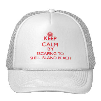 Keep calm by escaping to Shell Island Beach Florid Hat