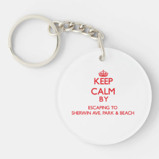 Keep calm by escaping to Sherwin Ave. Park & Beach Double-Sided Round Acrylic Key Ring