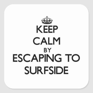 Keep calm by escaping to Surfside Massachusetts Stickers