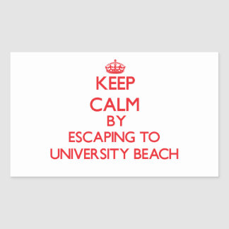Keep calm by escaping to University Beach Texas Sticker