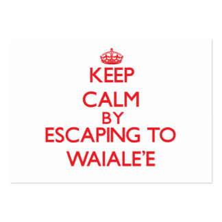 Keep calm by escaping to Waiale'E Hawaii Business Card