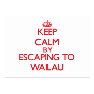 Keep calm by escaping to Wailau Hawaii Business Cards