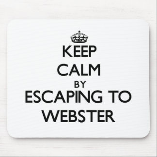 Keep calm by escaping to Webster New Jersey Mouse Pad