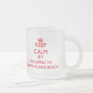 Keep calm by escaping to White Plains Beach Hawaii Mug
