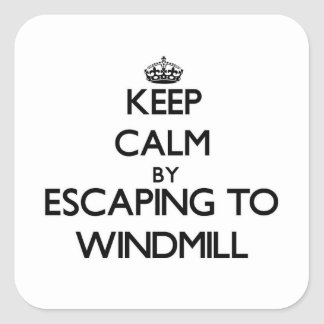 Keep calm by escaping to Windmill Massachusetts Square Stickers