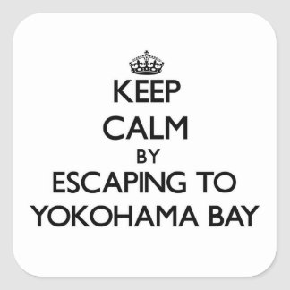 Keep calm by escaping to Yokohama Bay Hawaii Square Stickers