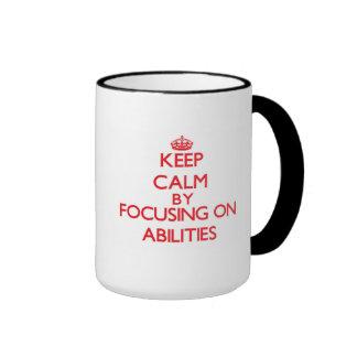 Keep Calm by focusing on Abilities Mug
