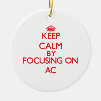 Keep Calm by focusing on AC Christmas Tree Ornaments