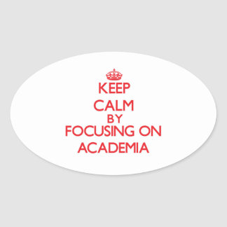 Keep Calm by focusing on Academia Oval Stickers