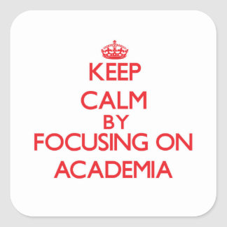 Keep Calm by focusing on Academia Square Sticker