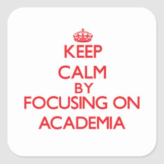 Keep Calm by focusing on Academia Square Stickers