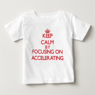 Keep Calm by focusing on Accelerating T Shirt