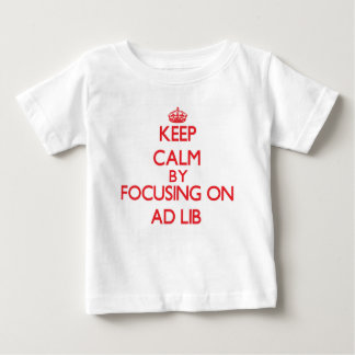 Keep Calm by focusing on Ad T Shirt