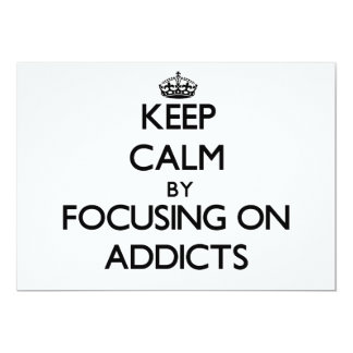 Keep Calm by focusing on Addicts Custom Announcements