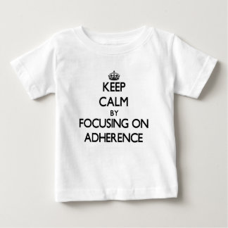 Keep Calm by focusing on Adherence T Shirts