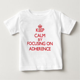 Keep Calm by focusing on Adherence Tshirts