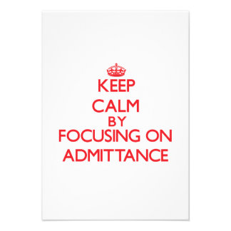 Keep Calm by focusing on Admittance Custom Invites