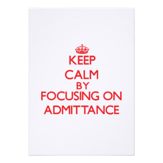 Keep Calm by focusing on Admittance Card