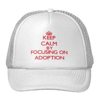 Keep Calm by focusing on Adoption Trucker Hat