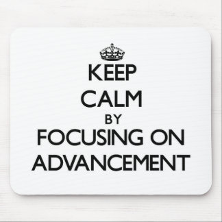 Keep Calm by focusing on Advancement Mouse Pads