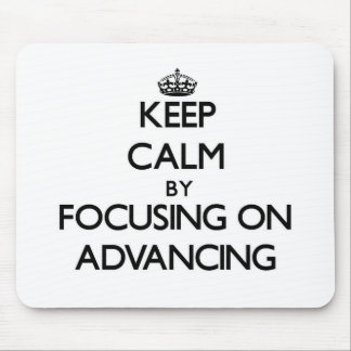 Keep Calm by focusing on Advancing Mousepads