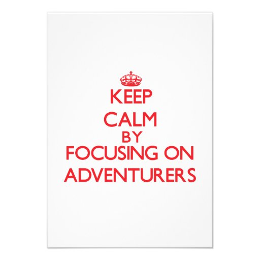 Keep Calm by focusing on Adventurers Personalized Invitations