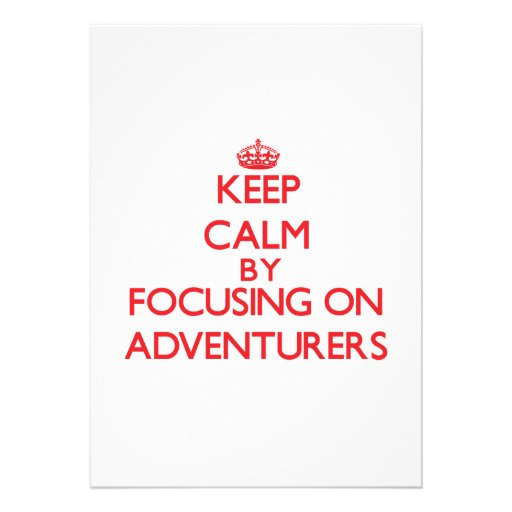 Keep Calm by focusing on Adventurers Announcement