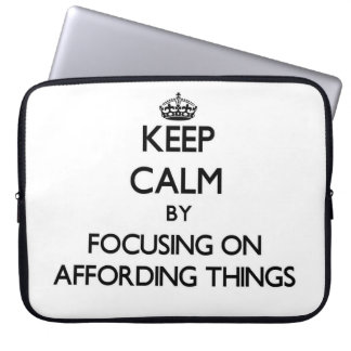Keep Calm by focusing on Affording Things Laptop Computer Sleeves