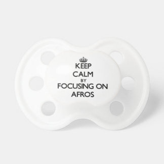 Keep Calm by focusing on Afros Baby Pacifier