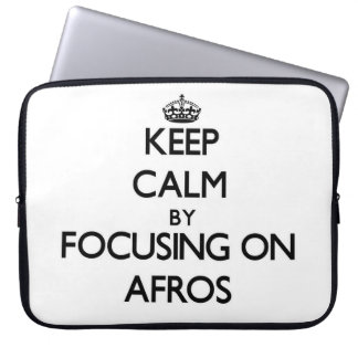 Keep Calm by focusing on Afros Computer Sleeve