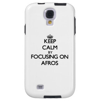 Keep Calm by focusing on Afros Galaxy S4 Case
