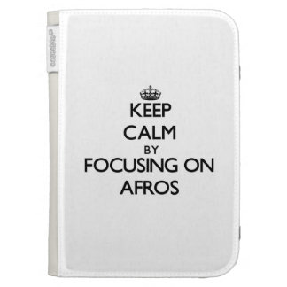 Keep Calm by focusing on Afros Kindle Folio Cases