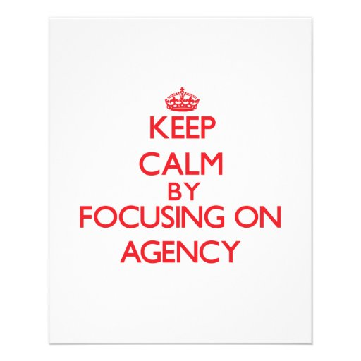 Keep Calm by focusing on Agency Full Color Flyer
