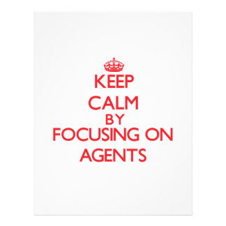 Keep Calm by focusing on Agents Custom Flyer