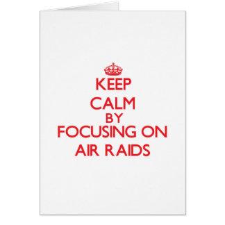 Keep Calm by focusing on Air Raids Greeting Card