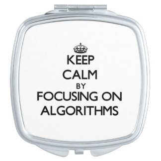 Keep Calm by focusing on Algorithms Mirror For Makeup