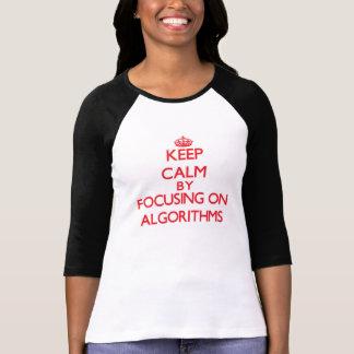 Keep Calm by focusing on Algorithms T-shirt