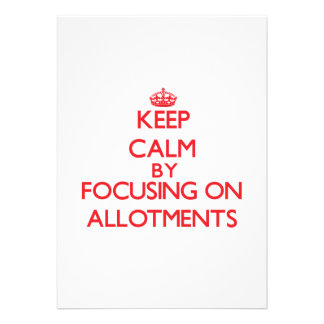 Keep Calm by focusing on Allotments Personalized Invites