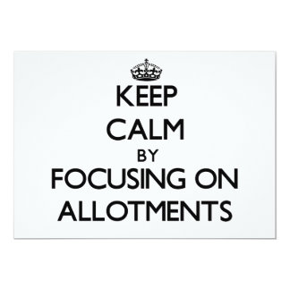 Keep Calm by focusing on Allotments Custom Invitations