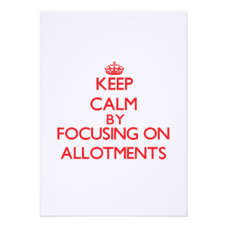 Keep Calm by focusing on Allotments Invitation