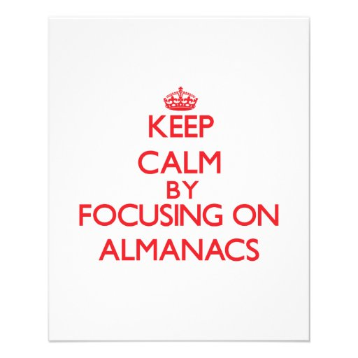 Keep Calm by focusing on Almanacs Full Color Flyer