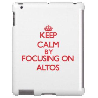 Keep Calm by focusing on Altos