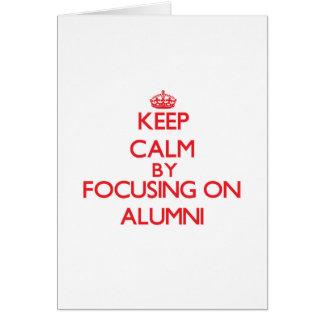 Keep Calm by focusing on Alumni Greeting Card