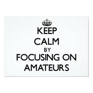 Keep Calm by focusing on Amateurs 13 Cm X 18 Cm Invitation Card