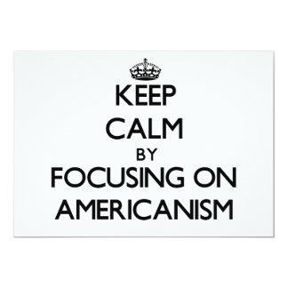 Keep Calm by focusing on Americanism 13 Cm X 18 Cm Invitation Card