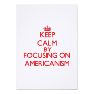 Keep Calm by focusing on Americanism Invitation