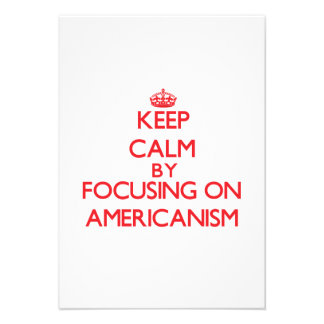 Keep Calm by focusing on Americanism Custom Invite